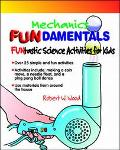 Mechanics Fundamentals Funtastic Science Activities for Kids