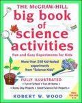 McGraw-Hill Big Book of Science Activities Fun and Easy Experiments for Kids
