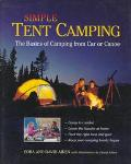 Simple Tent Camping: The Basics of Camping from Car or Canoe