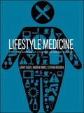 Lifestyle Medicine: Managing Diseases of Lifestyle in the 21st Century. Garry Egger, Andrew ...