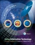 Using Information Technology : A Practical Introduction to Computers and Communications: Com...