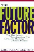 Future Factor: The Five Forces Transforming Our Lives and Shaping Human Destiny