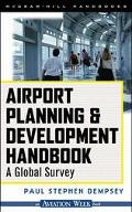 Airport Planning and Development Handbook A Global Survey