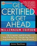 Get Certified & Get Ahead: Millennium Edition - Anne Martinez - Paperback