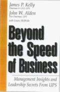 Beyond the Speed of Business: Management Secrets and Leadership Insights from UPS