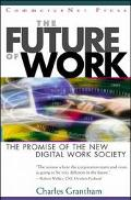 Future of Work The Promise of the New Digital Work Society