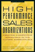 High Performance Sales Organizations Achieving Competitive Advantage in the Global Marketplace