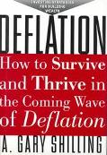 Deflation: Strategies for Building Wealth in the Coming Wave of Deflation - Gary Gary Shilli...