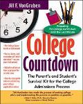 College Countdown The Parent's and Student's Survival Kit for the College Admissions Process