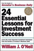 24 Essential Lessons for Investment Success: Learn the Most Important Investment Techniques ...