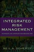 Integrated Risk Management Techniques and Strategies for Managing Corporate Risk