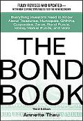 Bond Book Everything Investors Need to Know About Treasures, Municipals, Gnmas, Corporates, ...
