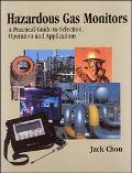 Hazardous Gas Monitors A Practical Guide to Selection, Operation, and Applications