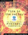 Fire in the Valley The Making of the Personal Computer