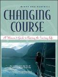 Changing Course A Woman's Guide to Choosing the Cruising Life