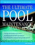 Ultimate Pool Maintenance Manual Spas, Pools, Hot Tubs, Rockscapes, and Other Water Features