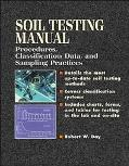 Soil Testing Manual Procedures, Classification Data, and Sampling Practices