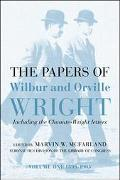 Papers of Wilbur and Orville Wright, Including the Chanute-Wright Letters