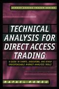 Technical Analysis for Direct Access Trading A Guide to Charts, Indicators, and Other Indisp...