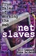 Netslaves: True Tales of Working the Web