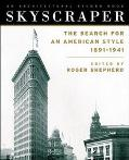 Skyscraper The Search for an American Style 1891-1941