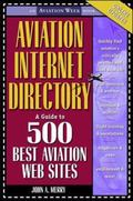 Aviation Internet Directory A Guide to 500 Best Aviation Web Sites