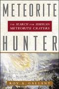 Meteorite Hunter The Search for Siberian Meteorite Craters