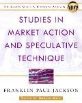 Studies in Market Action and Speculative Technique : Timeless Technical Analysis Techniques ...