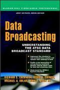 Data Broadcasting Understanding the Atsc Data Broadcast Standard