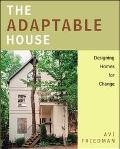 Adaptable House Designing Homes for Change