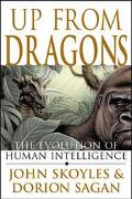 Up from Dragons The Evolution of Human Intelligence