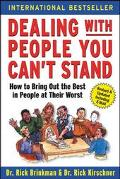 Dealing With People You Can't Stand How to Bring Out the Best in People at Their Worst