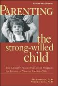 Parenting the Strong-Willed Child The Clinically Proven Five-Week Program for Parents of Two...