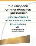 Handbook of First Mortgage Underwriting A Standardized Method for the Commercial Real Estate...