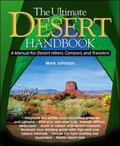 Ultimate Desert Handbook A Manual for Desert Hikers, Campers, and Travelers