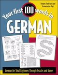 Your First 100 Words in German German for Total Beginners Through Puzzle and Games