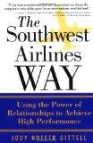 The Southwest Airlines Way : Using the Power of Relationships to Achieve High Performance
