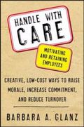 Handle With Care Motivating and Retaining Your Employees