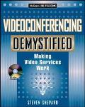 Videoconferencing Demystified Making Video Services Work