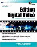 Editing Digital Video The Complete Creative and Technical Guide