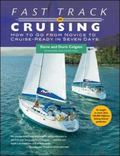 Fast Track To Cruising How To Go From Novice To Cruise Ready In Seven Days