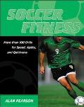 Soccer Fitness More Than 100 Drills for Speed, Agility, and Quickness