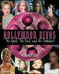 Hollywood Divas The Good, the Bad, and the Fabulous