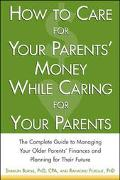 How to Care for Your Parents Money While Caring for Your Parents The Complete Guide to Manag...