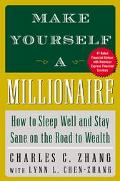 Make Yourself a Millionaire How to Sleep Well and Stay Sane on the Road to Wealth