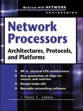 Network Processors Architectures, Protocols, and Platforms