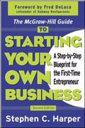 McGraw-Hill Guide to Starting Your Own Business A Step-By-Step Blueprint for the First-Time ...
