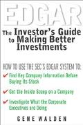 Edgar The Investor's Guide to Making Better Investments