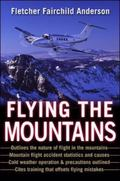 Flying the Mountains A Training Manual for Flying Single-Engine Aircraft