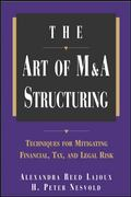 Art of M&a Structuring Techniques for Mitigating Financial, Tax, and Legal Risk